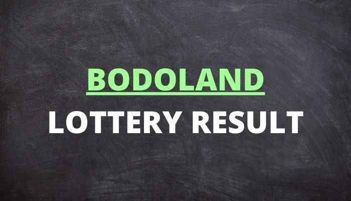 Bodoland Lottery Result Today 1.3.2021 12 PM, 3 PM, 7 PM 4 PM