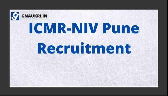 ICMR-NIV Pune Recruitment 2021