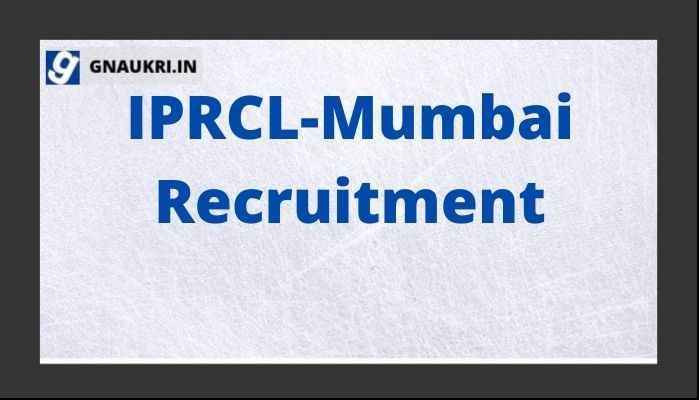 IPRCL-Mumbai Recruitment
