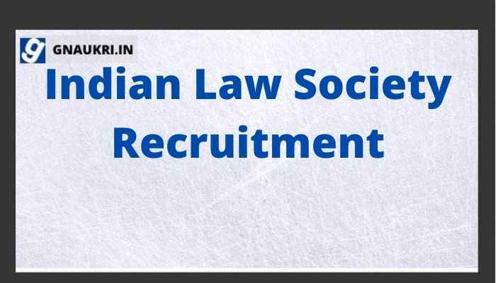 Indian Law Society Recruitment 2021