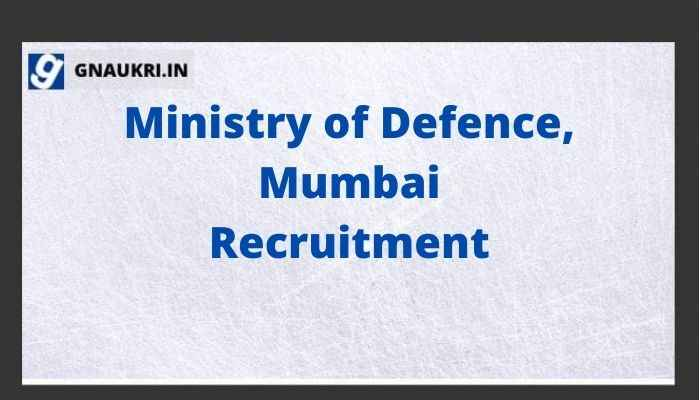 Ministry of Defence, Mumbai Recruitment