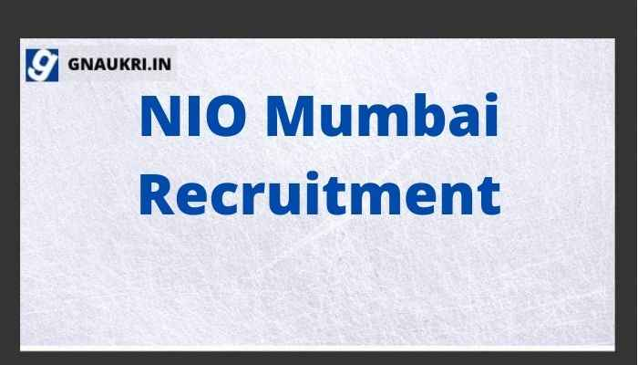 NIO Mumbai Recruitment 2021