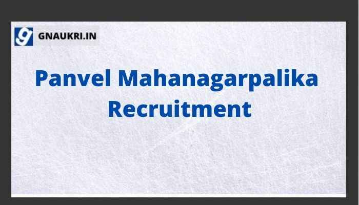 Panvel Mahanagarpalika Recruitment 2021